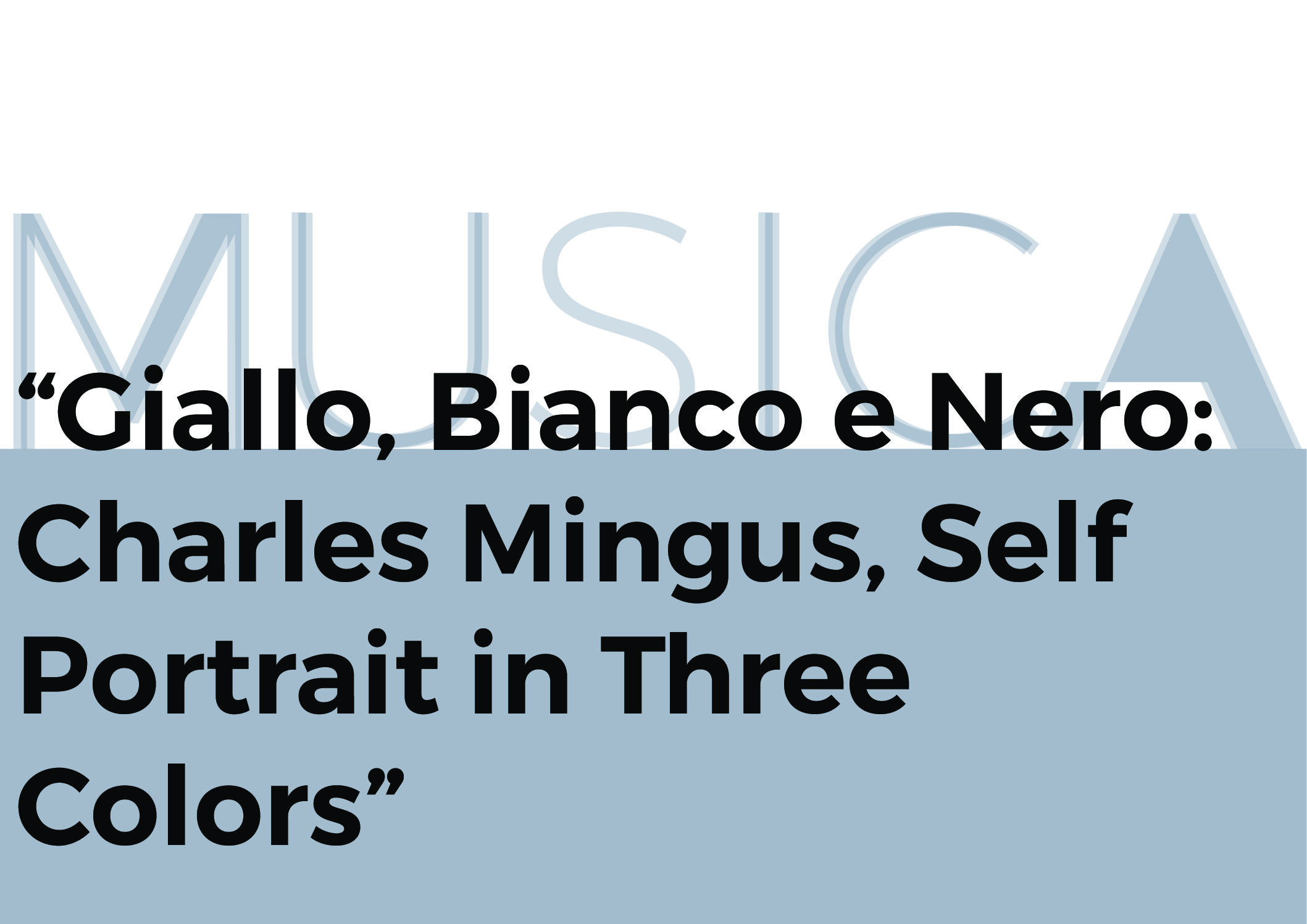 Mingus per Tre: Self Portrait in Three Colors – musica