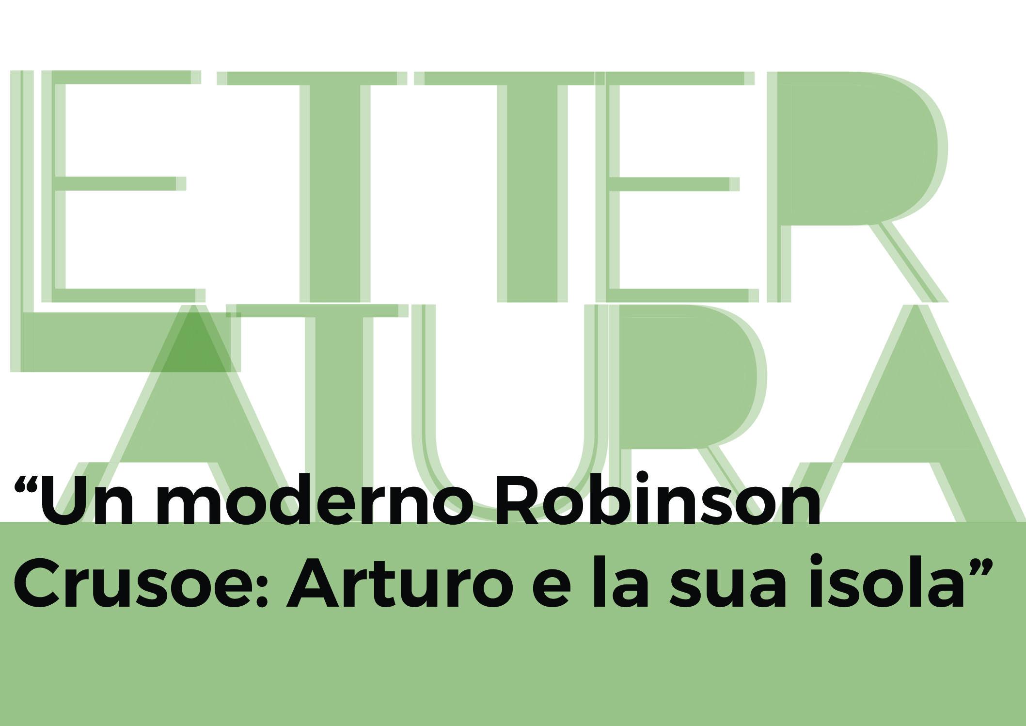 «Un moderno Robinson Crusoe»: Arturo e la sua isola – immagine