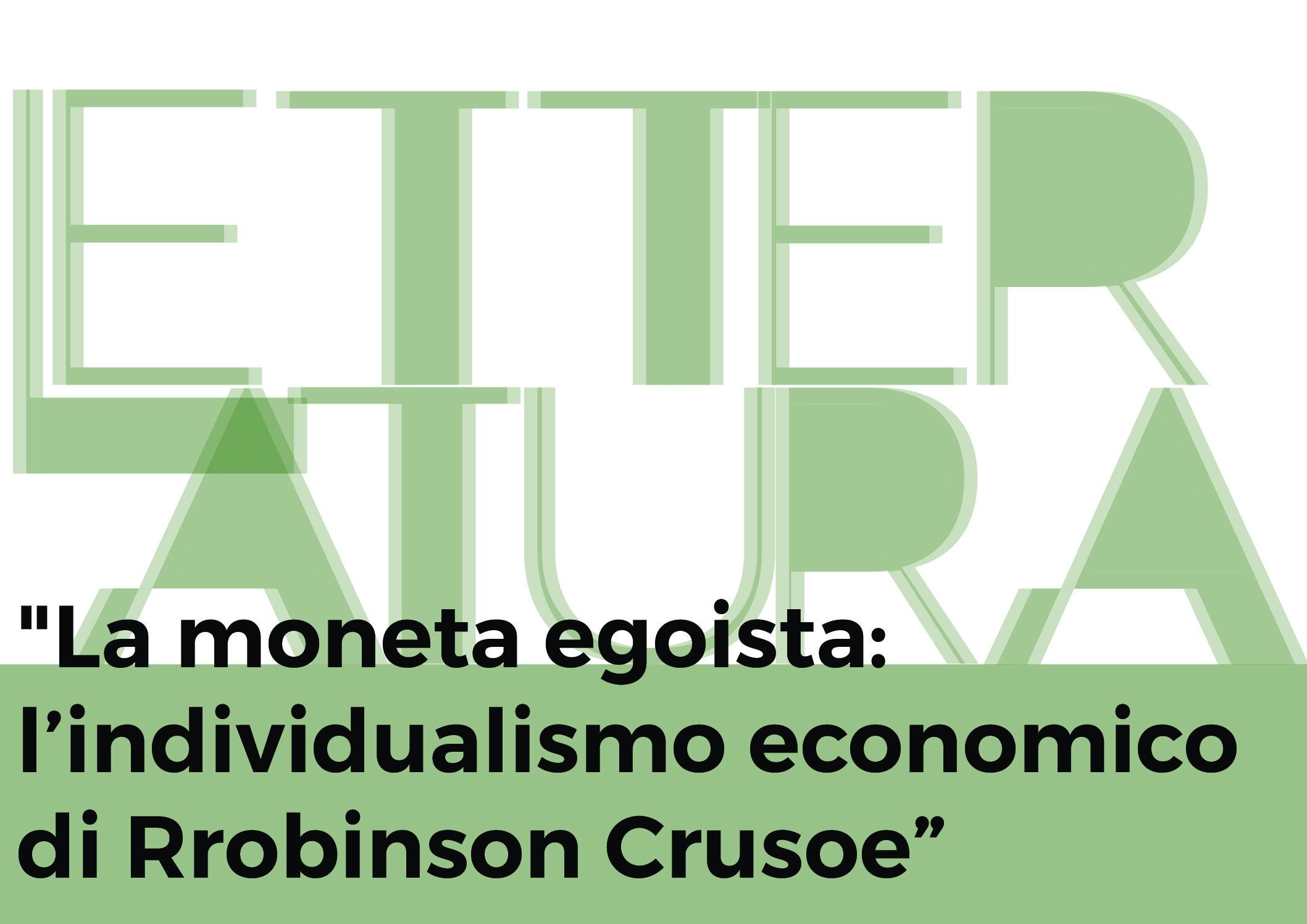 La moneta egoista: l'individualismo economico di Robinson Crusoe – immagine