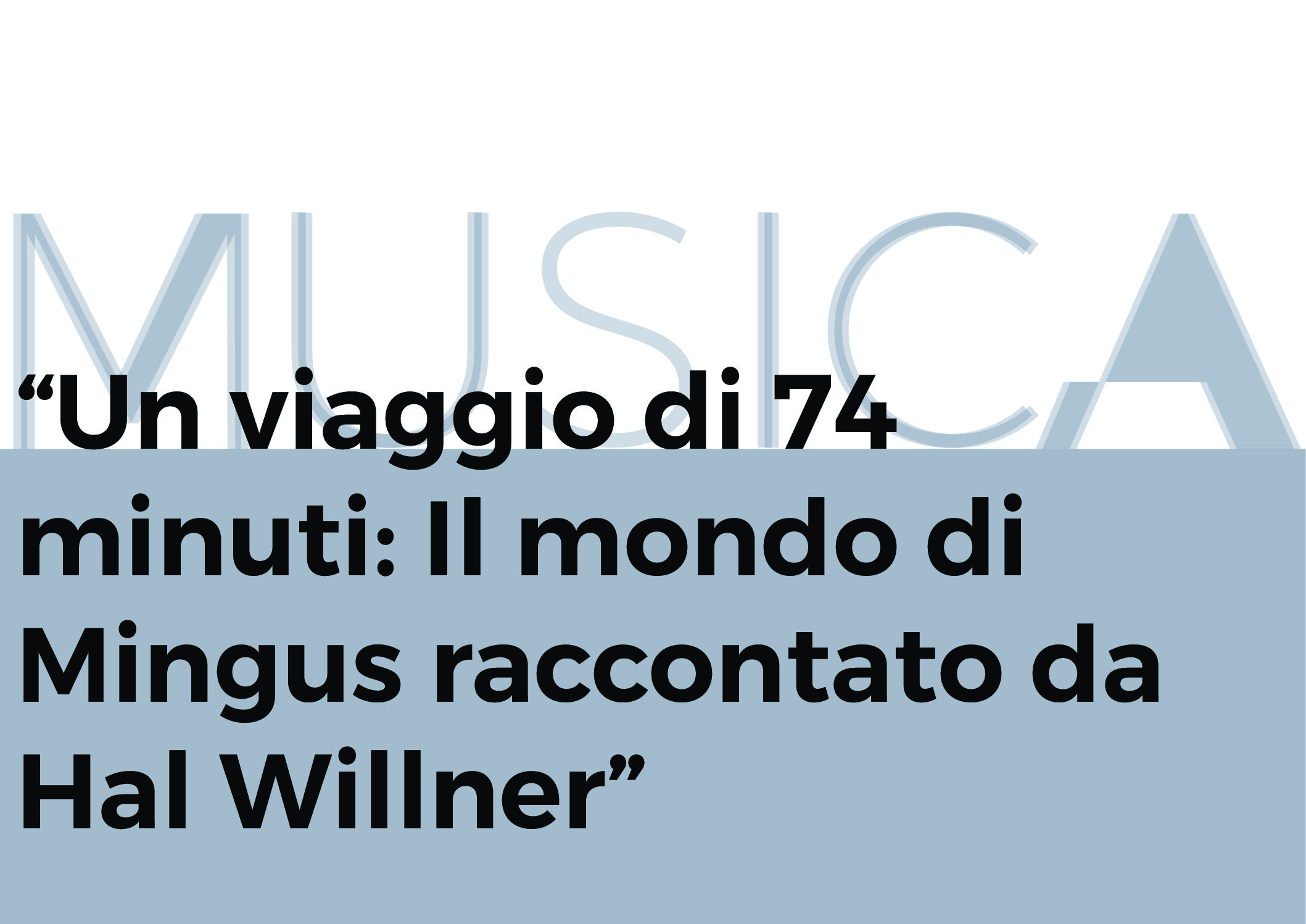 Un viaggio di 74 minuti: il mondo di Mingus raccontato da Hal Wilner – immagine articolo